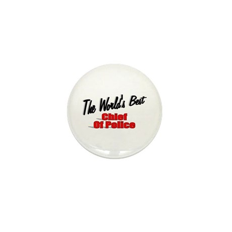 """""""The World's Best Chief of Police"""" Mini Button"""