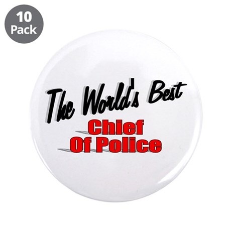 """The World's Best Chief of Police"" 3.5"" Button (10"