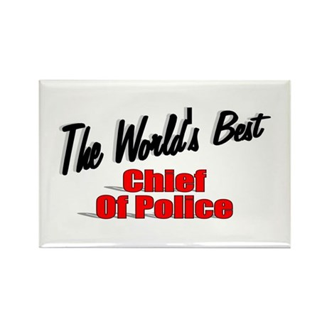 """""""The World's Best Chief of Police"""" Rectangle Magne"""