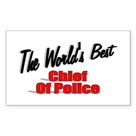 """""""The World's Best Chief of Police"""" Sticker (Rectan"""