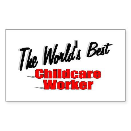 """ The World's Best Childcare Worker"" Sticker (Rect"