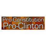 Pro-Constitution Pro-Clinton bumper sticker