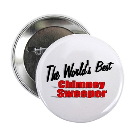 """""""The World's Best Chimney Sweeper"""" 2.25"""" Button"""