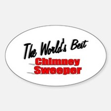 """""""The World's Best Chimney Sweeper"""" Oval Decal"""