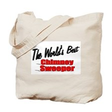 """The World's Best Chimney Sweeper"" Tote Bag"