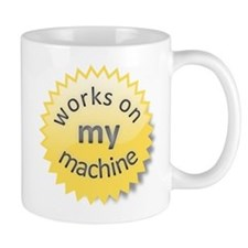 Works on My Machine Small Mug