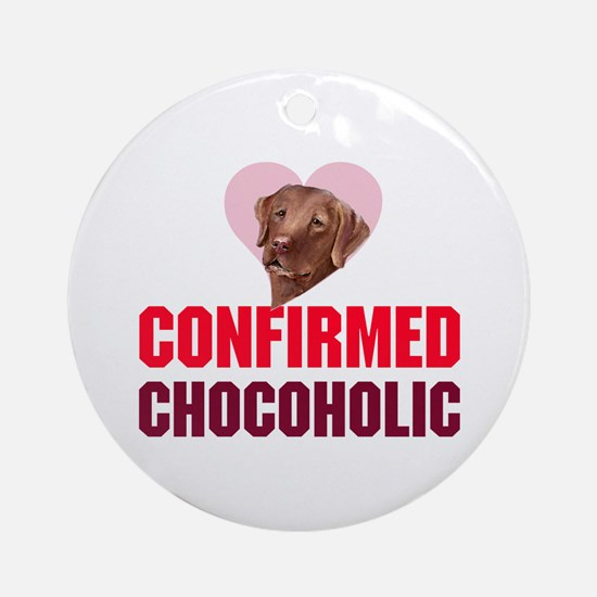 confirmed Chocoholic (choc La Ornament (Round)