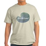 Want to trade hostas? Light T-Shirt
