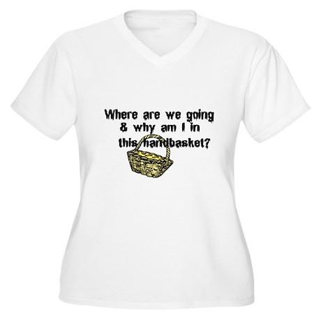 ...in a Handbasket Women's Plus Size V-Neck T-Shir