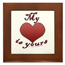 "My ""heart"" is yours Framed Tile"