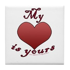 "My ""heart"" is yours Tile Coaster"