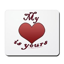 "My ""heart"" is yours Mousepad"