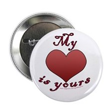 """My """"heart"""" is yours 2.25"""" Button"""