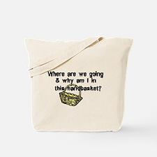 ...in a handbasket Tote Bag