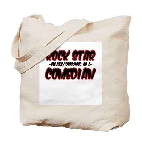 """Rock Star cleverly disguised as a Comedian"" Tote"