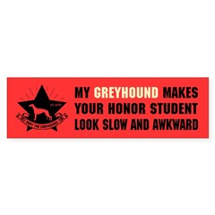 Greyhound Slow Honor Student Bumper Sticker