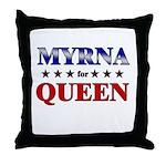 MYRNA for queen Throw Pillow