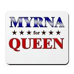 MYRNA for queen Mousepad