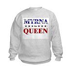 MYRNA for queen Kids Sweatshirt