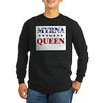 MYRNA for queen Long Sleeve Dark T-Shirt