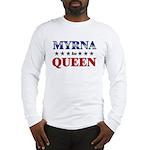 MYRNA for queen Long Sleeve T-Shirt