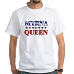 MYRNA for queen White T-Shirt