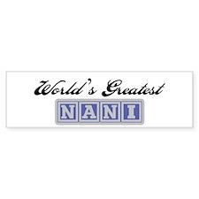 World's Greatest Nani Bumper Stickers