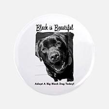 "Adopt a Big Black Dog 3.5"" Button"