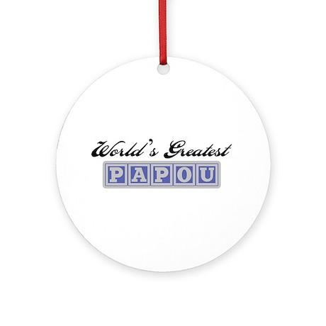 World's Greatest Papou Ornament (Round)