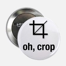 """""""oh, crop"""" 2.25"""" Button"""