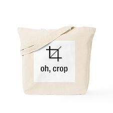"""oh, crop"" Tote Bag"