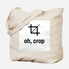 """oh, crop"" Tote Bag"