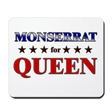 MONSERRAT for queen Mousepad