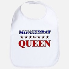 MONSERRAT for queen Bib