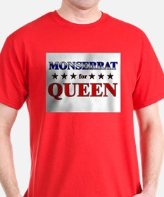 MONSERRAT for queen T-Shirt
