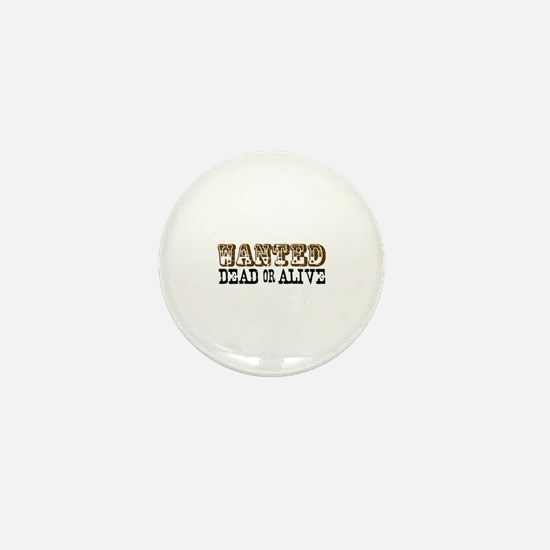 Wanted Dead or Alive Mini Button