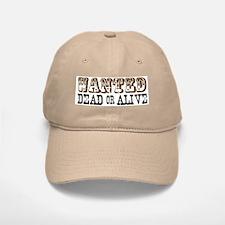 Wanted Dead or Alive Baseball Baseball Cap