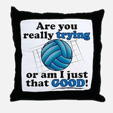 Am I that GOOD! Throw Pillow