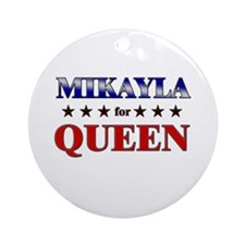 MIKAYLA for queen Ornament (Round)