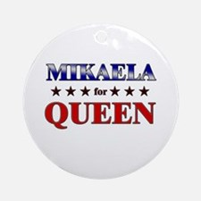MIKAELA for queen Ornament (Round)