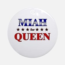 MIAH for queen Ornament (Round)