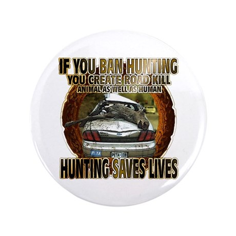 "if you ban hunting you create 3.5"" Button (100 pac"