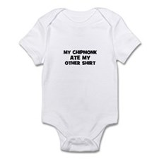 My CHIPMONK Ate My Other Shir Infant Bodysuit