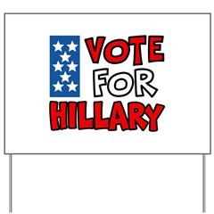 Vote For Hillary Yard Sign