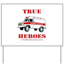 True Paramedic Heroes Yard Sign