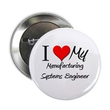 """I Heart My Manufacturing Systems Engineer 2.25"""" Bu"""