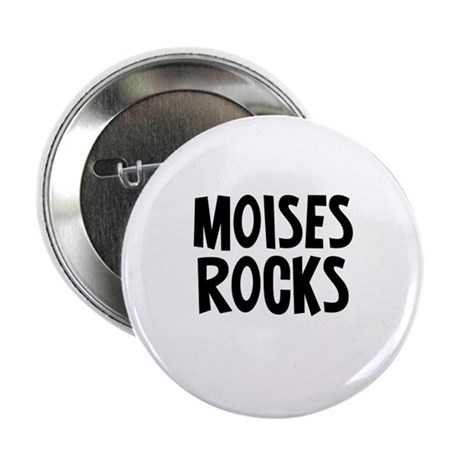 "Moises Rocks 2.25"" Button (10 pack)"
