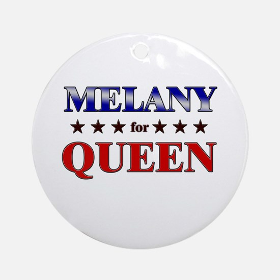 MELANY for queen Ornament (Round)
