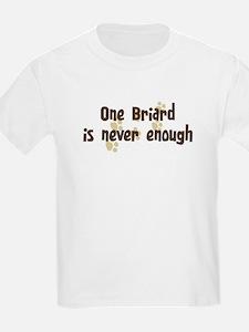 Never enough: Briard T-Shirt