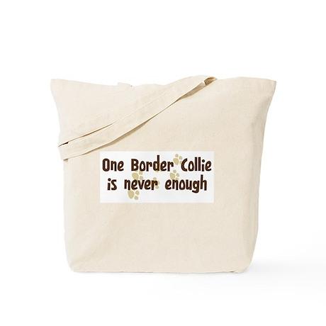 Never enough: Border Collie Tote Bag